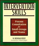 Intervention Skills : Process Consultation for Small Groups and Teams, Reddy, W. Brendan, 0883904349