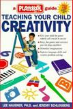 Teaching Your Child Creativity, Lee Hausner and Jeremy Schlosberg, 089526434X