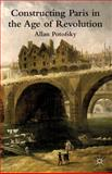 Constructing Paris in the Age of Revolution, Potofsky, Allan, 1137264349