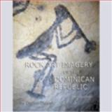 Rock Art Imagery of the Dominican Republic, Daniel DuVall, 9945164341