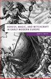 Heresy, Magic and Witchcraft in Early Modern Europe, Waite, Gary K., 0333754344