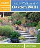 Paths, Walkways and Garden Walls, Sunset Magazine Editors, 0376014342