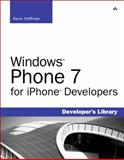 Windows Phone 7 for iPhone Developers, Hoffman, Kevin, 0672334348