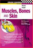 Muscles, Bones and Skin, Ritchie, Judith E. and Knight, Sîan, 0723434344