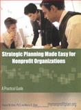 Strategic Planning Made Easy for Nonprofit Organizations : A Practical Guide, Howard W. Olsen, Nancy D. Olsen, 0974834343