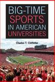 Big-Time Sports in American Universities, Charles T. Clotfelter, 1107004349