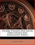 Neuere Stimmen Der Kritik Ãœber Eduard Von Hartmanns Werke (German Edition), Hermann Haacke, 1141664348