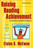 Raising Reading Achievement in Middle and High Schools : Five Simple-to-Follow Strategies, McEwan, Elaine K., 1412924340