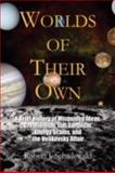 Worlds of Their Own, Robert J. Schadewald, 1436304342