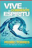 Vive en la Corriente Del Espíritu, Pedro Torres Pereira, 1463344341