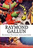 Raymond Gallun, Science Fiction Collection, Raymond Gallun, 1500584347