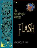 The Web Wizard's Guide to Flash, Kay, Michael, 0201764342