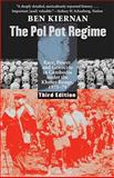 The Pol Pot Regime : Race, Power, and Genocide in Cambodia under the Khmer Rouge, 1975-79, Third Edition, Kiernan, Ben, 0300144342
