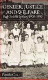 Gender, Justice and Welfare : Bad Girls in Britain, 1900-1950, Cox, Pamela, 0333744349