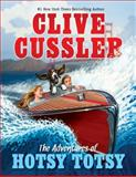 The Adventures of Hotsy Totsy, Clive Cussler, 039925434X