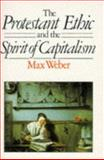 The Protestant Ethic and the Spirit of Capitalism, Max Weber, 0415084342