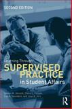 Learning Through Supervised Practice in Student Affairs, Steven M. Janosik and Diane L. Cooper, 0415534348