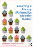 Becoming a Primary Mathematics Specialist Teacher, Donaldson, Gina and Field, Jenny, 0415604346