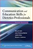 Communication and Education Skills for Dietetics Professionals, Calabrese, Richard J. and Holli, Betsy B., 0781774349