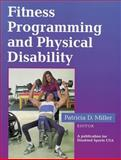 Fitness Programming and Physical Disability, Miller, Patricia, 0873224345