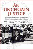 An Uncertain Justice, William Thornbro, 1436394341