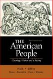 The American People Vol. 1 : Creating a Nation and a Society, Nash, Gary B. and Davis, Allen F., 0321094344