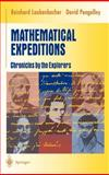 Mathematical Expeditions : Chronicles by the Explorers, Laubenbacher, Reinhard and Pengelley, David, 0387984348