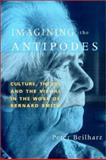 Imagining the Antipodes : Culture, Theory and the Visual in the Work of Bernard Smith, Beilharz, Peter, 0521524342