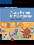 Performing with Projects for the Entrepreneur : Microsoft Access 2000 and 2002, Blanc, Iris and Vento, Cathy, 0619184345