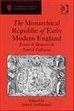 The Monarchical Republic of Early Modern England : Essays in Response to Patrick Collinson, Mcdiarmid, John f., 0754654346