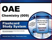 Oae Chemistry (009) Flashcard Study System : OAE Test Practice Questions and Exam Review for the Ohio Assessments for Educators, OAE Exam Secrets Test Prep Team, 1630944343