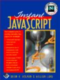 Instant JavaScript, Lund, William B. and Holman, Brian K., 0132684349