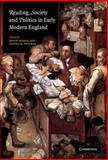 Reading, Society and Politics in Early Modern England, , 0521824346