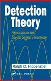 Detection Theory : Applications and Digital Signal Processing, Hippenstiel, Ralph Dieter, 0849304342