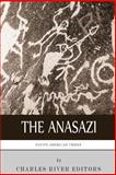 Native American Tribes: the History and Culture of the Anasazi (Ancient Pueblo), Charles River Editors, 1492194344