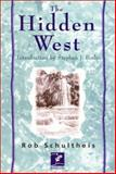 The Hidden West, Rob Schultheis, 1558214348