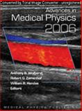 Advances in Medical Physics : 2006, Anthony B. Wolbarst, 193052434X