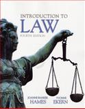 Introduction to Law, Hames, Joanne Banker and Ekern, Yvonne, 013502434X