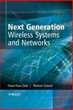 Next Generation Wireless Systems and Networks, Guizani, Mohsen and Chen, Hsiao-Hwa, 0470024348