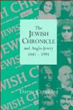 The Jewish Chronicle and Anglo-Jewry, 1841-1991 9780521434348