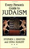 Every Person's Guide to Judaism, Stephen J. Einstein and Lydia Kukoff, 0807404349