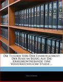 Die Theorie Von Der Einheitlichkeit Der Reise in Bezug Auf Die Kriegskontrebande: Eine Völkerrechtliche Studie ..., Paul Hübner, 1141624346