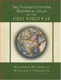 The Palgrave Concise Historical Atlas of the First World War, Matthew Hughes and William James Philpott, 1403904340