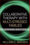 Collaborative Therapy with Multi-Stressed Families, Madsen, William C., 159385434X