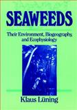 Seaweeds : Their Environment, Biogeography, and Ecophysiology, Lüning, Klaus, 0471624349