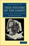 True History of the Ghost : And All about Metempsychosis, Pepper, John Henry, 1108044344