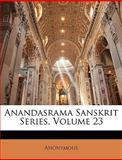Anandasrama Sanskrit Series, Anonymous, 1147344345
