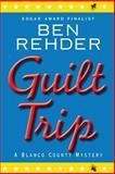 Guilt Trip, Ben Rehder, 146797434X