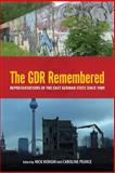 The GDR Remembered : Representations of the East German State Since 1989, , 1571134344
