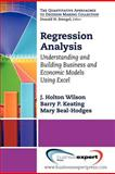 Regression Analysis : Understanding and Building Business and Economic Models Using Excel, Wilson, J. Holton and Hodges, 1606494341